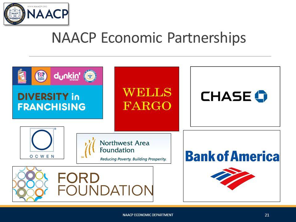 NAACP Economic Partnerships NAACP ECONOMIC DEPARTMENT 21