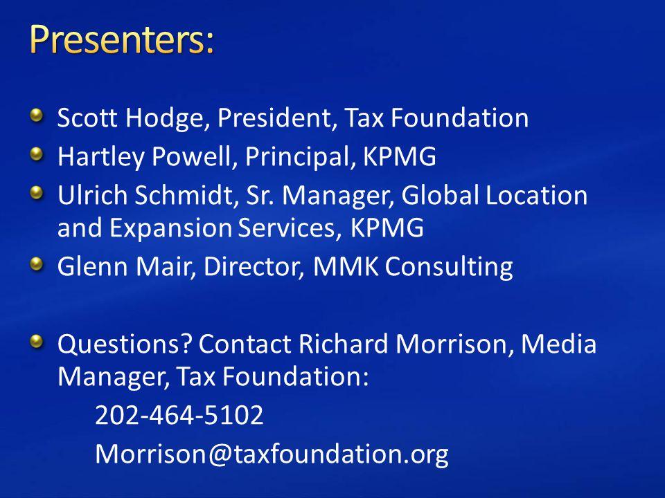 Scott Hodge, President, Tax Foundation Hartley Powell, Principal, KPMG Ulrich Schmidt, Sr.