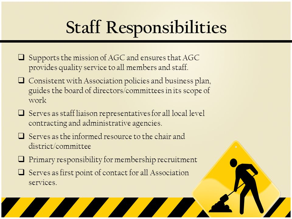  Supports the mission of AGC and ensures that AGC provides quality service to all members and staff.