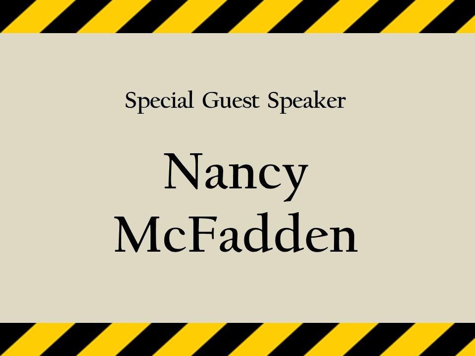 Special Guest Speaker Nancy McFadden
