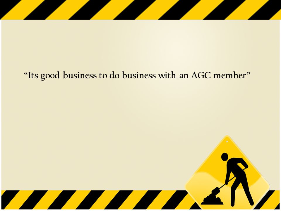 Its good business to do business with an AGC member