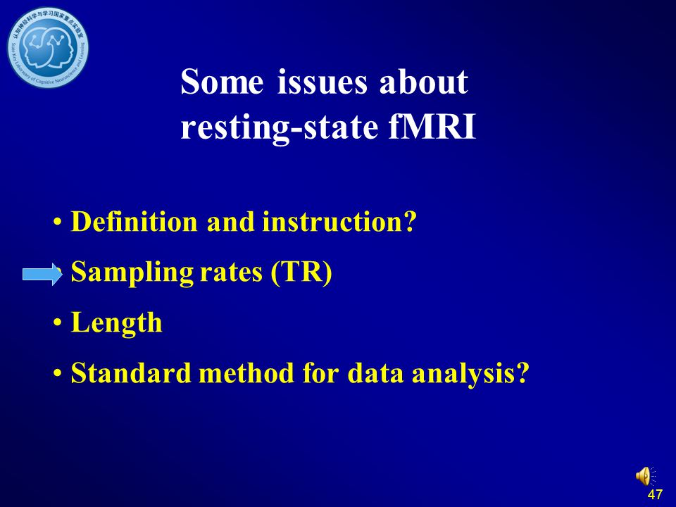 47 Some issues about resting-state fMRI Definition and instruction.