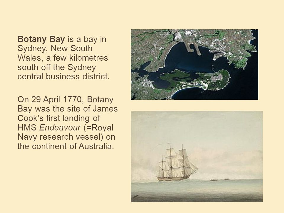 Botany Bay is a bay in Sydney, New South Wales, a few kilometres south off the Sydney central business district.