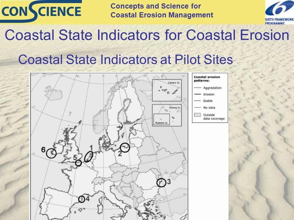 Concepts and Science for Coastal Erosion Management Coastal State Indicators for Coastal Erosion Coastal State Indicators at Pilot Sites