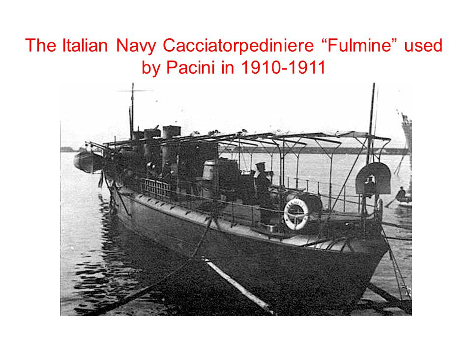 The Italian Navy Cacciatorpediniere Fulmine used by Pacini in 1910-1911