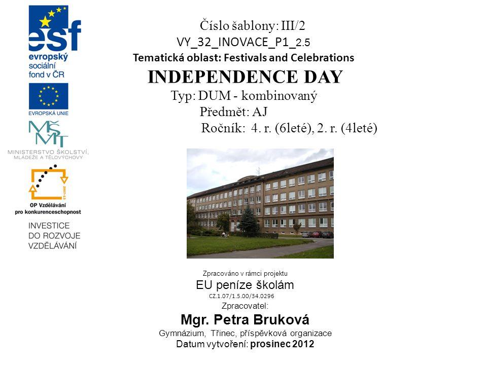 Metodický list DUM seznamuje studenty se základními informacemi o svátku Den nezávislosti formou prezentace.