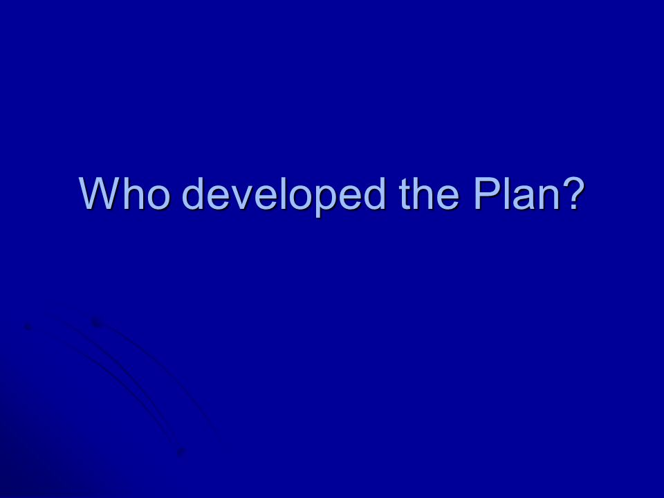 Who developed the Plan
