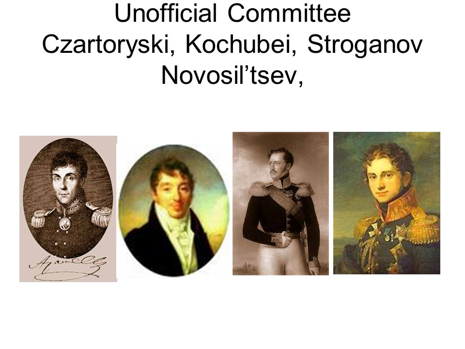 Unofficial Committee Czartoryski, Kochubei, Stroganov Novosil'tsev,