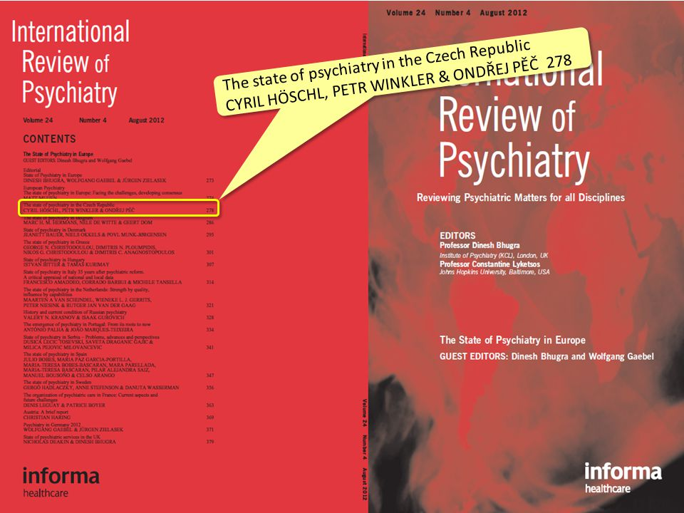 THE STATE OF PSYCHIATRY IN THE CZECH REPUBLIC B ACKGROUND INFORMATION H ISTORICAL INTRODUCTION L EGAL FRAMEWORK P OLICY – W HAT IS NEEDED NOW .