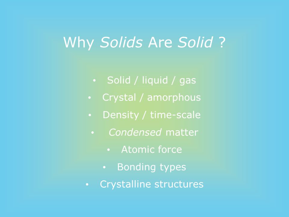 Why Solids Are Solid .