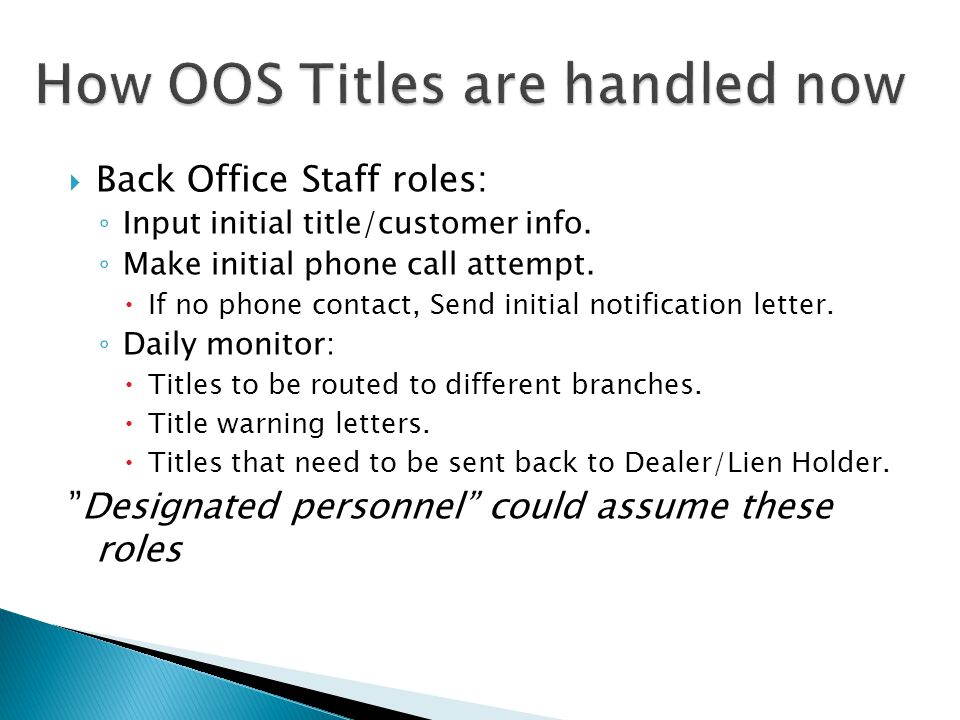  Back Office Staff roles: ◦ Input initial title/customer info.