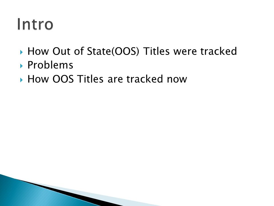  How Out of State(OOS) Titles were tracked  Problems  How OOS Titles are tracked now