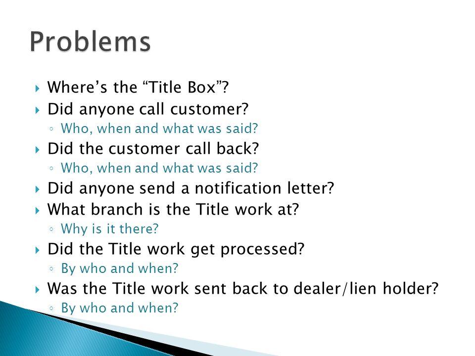  Where's the Title Box .  Did anyone call customer.