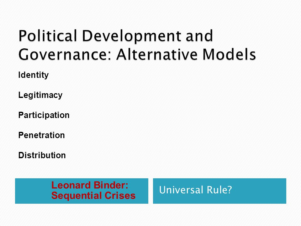 Leonard Binder: Sequential Crises Universal Rule.