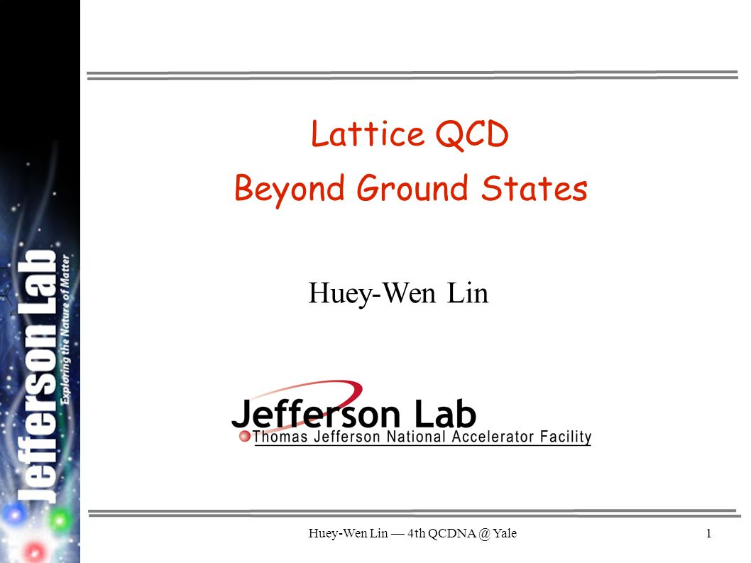 Huey-Wen Lin — 4th QCDNA @ Yale32 Black Box Method: Linear Prediction As N becomes large compared to the total length, not many independent measurements can be made.