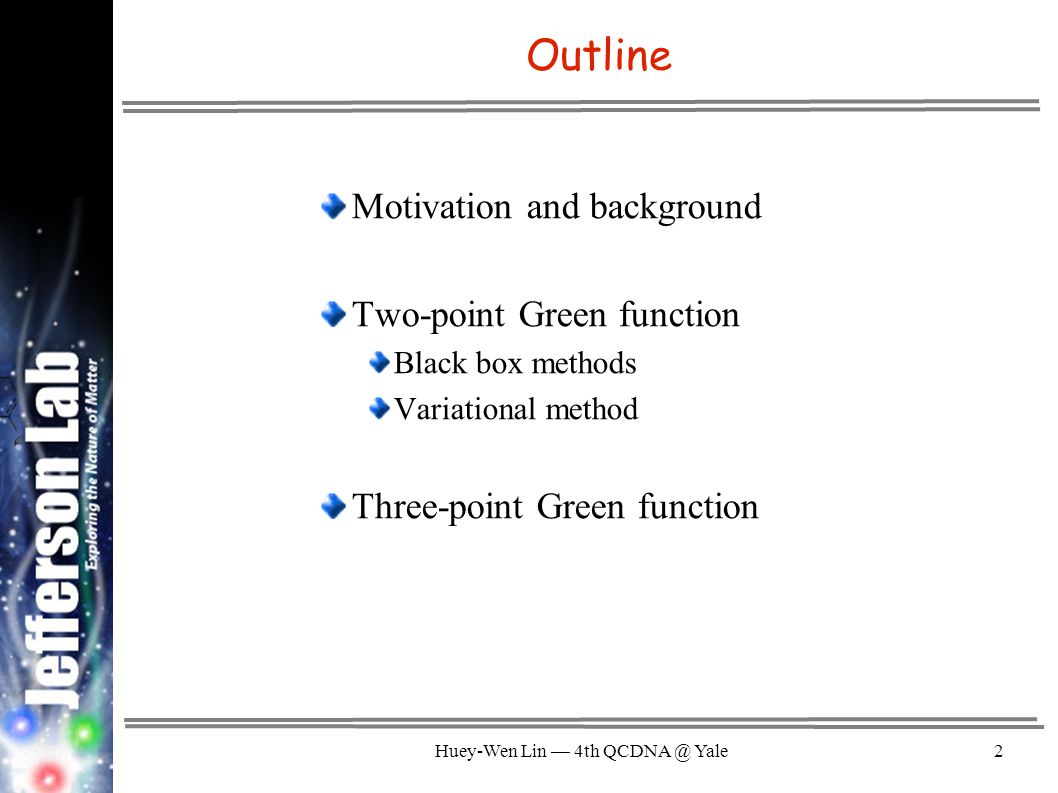 Huey-Wen Lin — 4th QCDNA @ Yale33 Black Box Method: Linear Prediction These settings seem to be a happy medium.