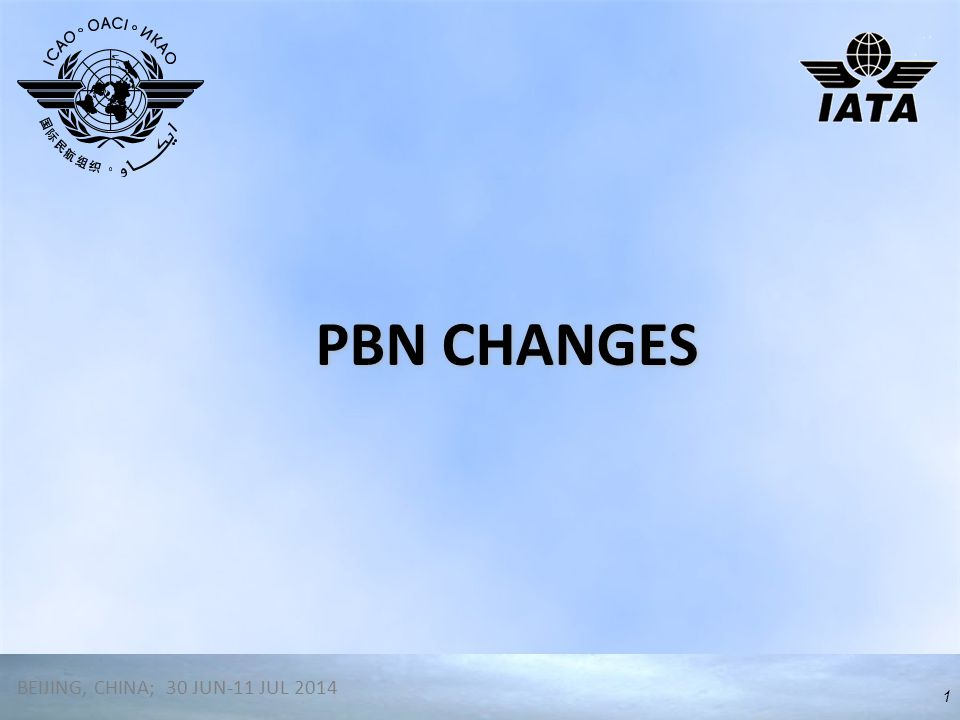 PBN CHANGES 1 BEIJING, CHINA; 30 JUN-11 JUL 2014