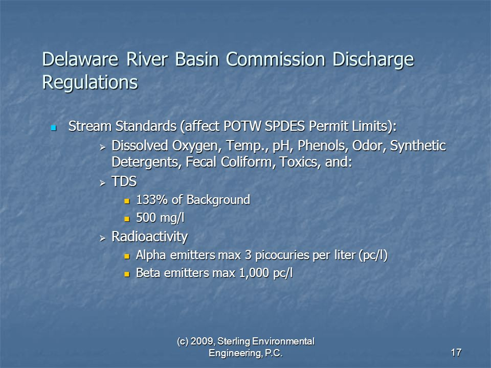 (c) 2009, Sterling Environmental Engineering, P.C.17 Delaware River Basin Commission Discharge Regulations Stream Standards (affect POTW SPDES Permit