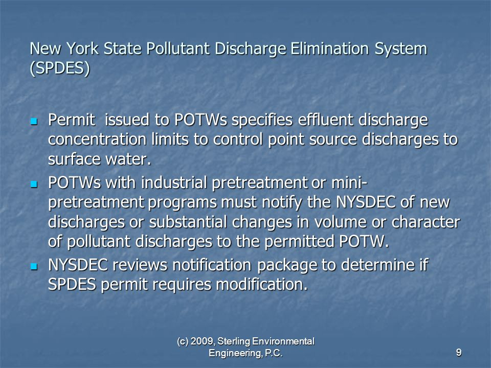 (c) 2009, Sterling Environmental Engineering, P.C.9 New York State Pollutant Discharge Elimination System (SPDES) Permit issued to POTWs specifies eff