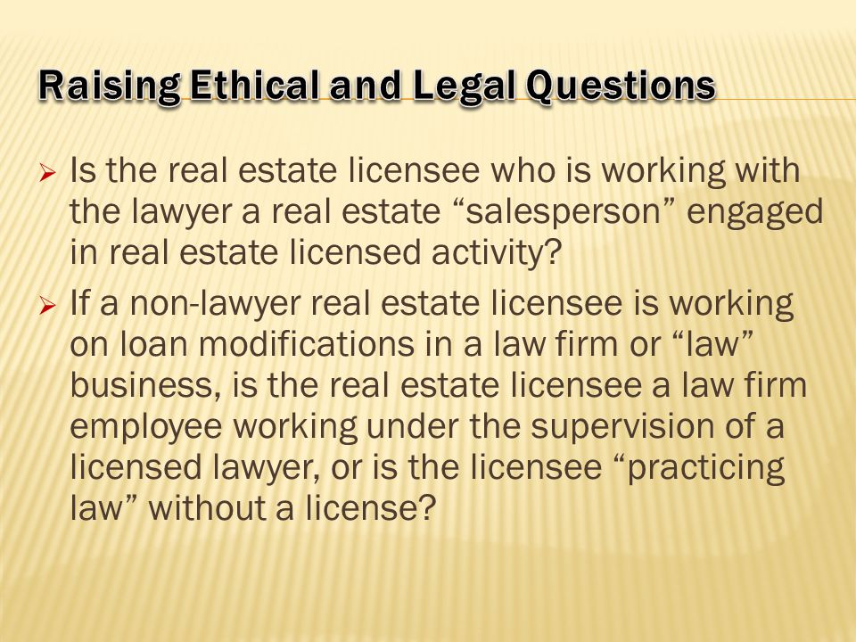 """ Is the real estate licensee who is working with the lawyer a real estate """"salesperson"""" engaged in real estate licensed activity?  If a non-lawyer r"""