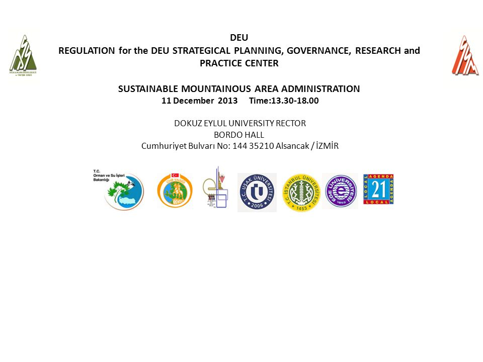 DEU REGULATION for the DEU STRATEGICAL PLANNING, GOVERNANCE, RESEARCH and PRACTICE CENTER SUSTAINABLE MOUNTAINOUS AREA ADMINISTRATION 11 December 2013