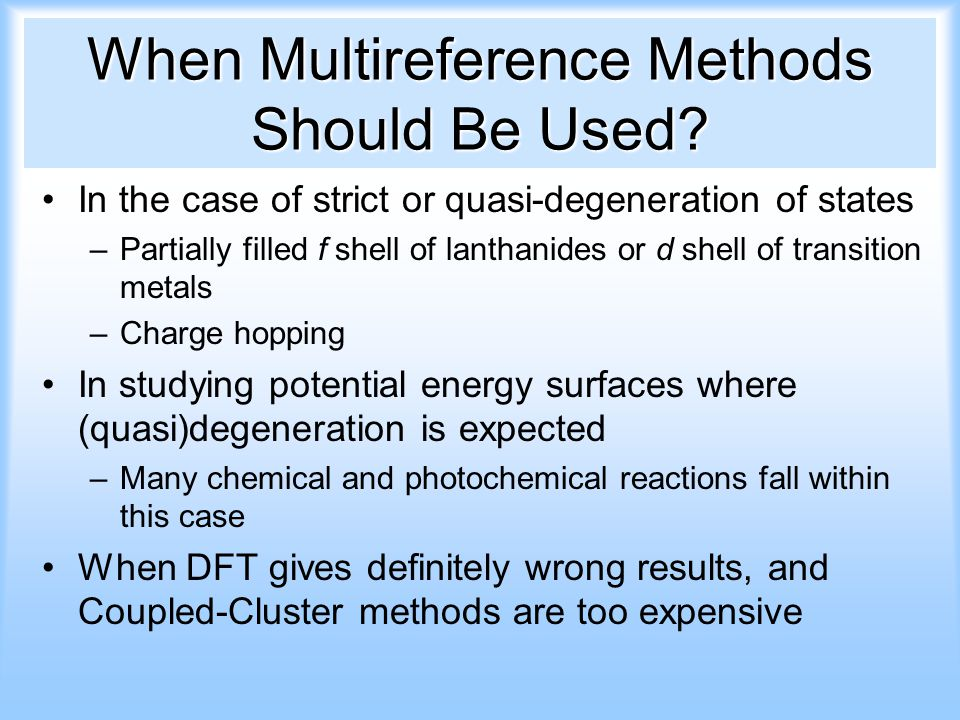 When Multireference Methods Should Be Used.