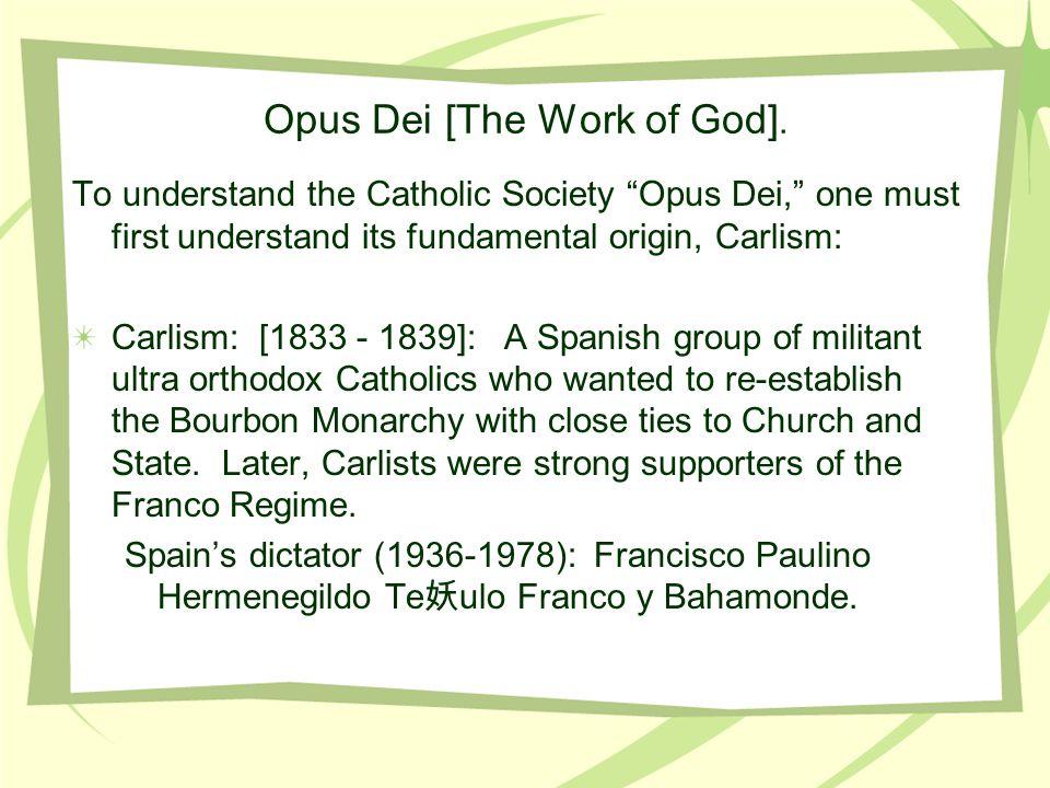 Opus Dei [The Work of God].