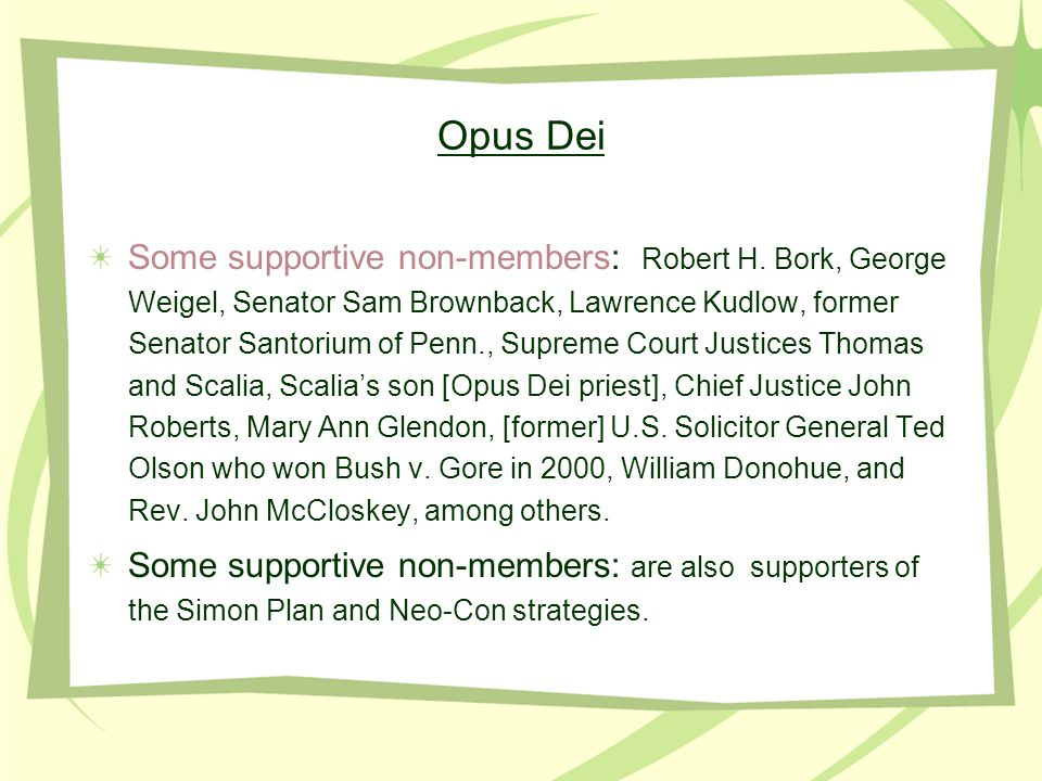 Opus Dei Some supportive non-members: Robert H.