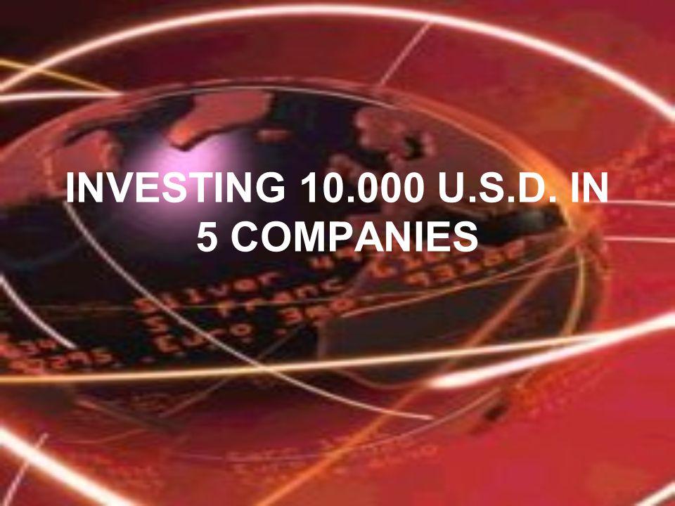 INVESTING 10.000 U.S.D. IN 5 COMPANIES