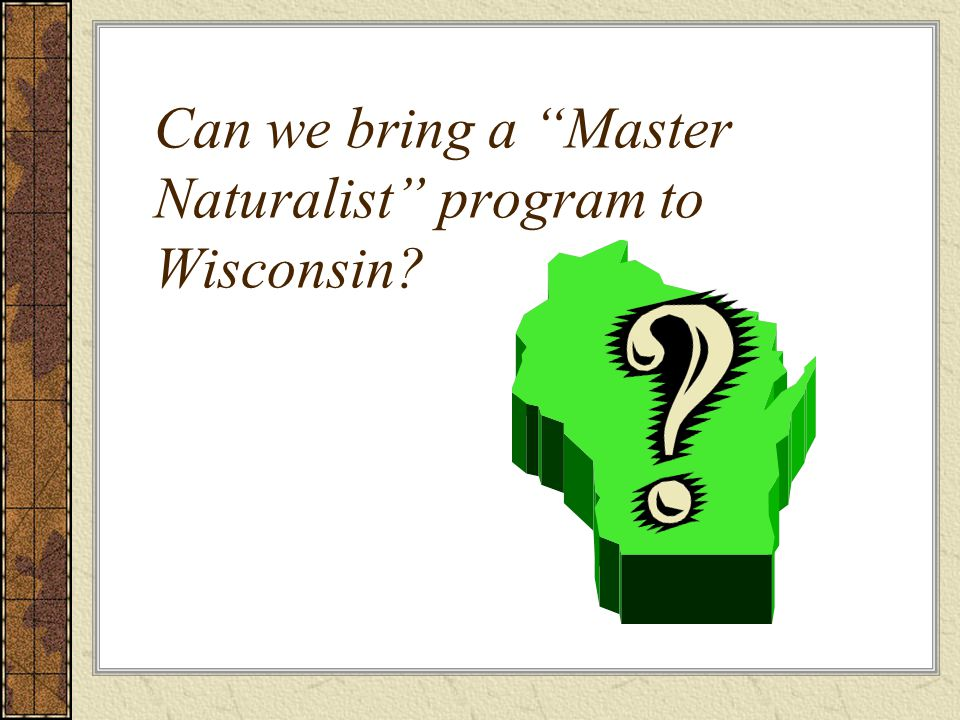 Can we bring a Master Naturalist program to Wisconsin