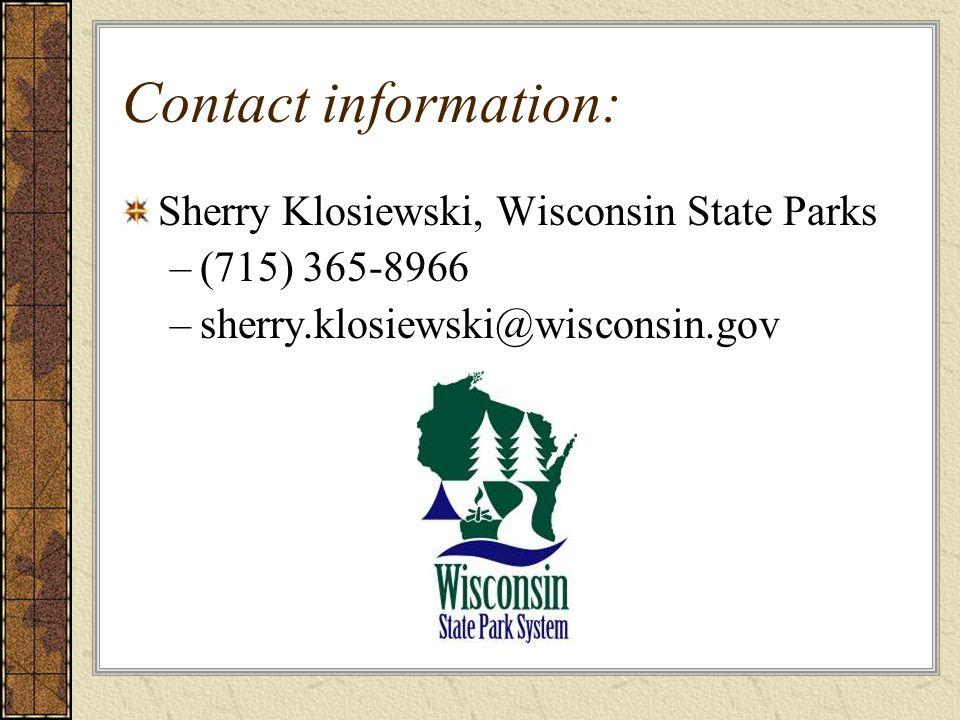 Contact information: Sherry Klosiewski, Wisconsin State Parks –(715) 365-8966 –sherry.klosiewski@wisconsin.gov