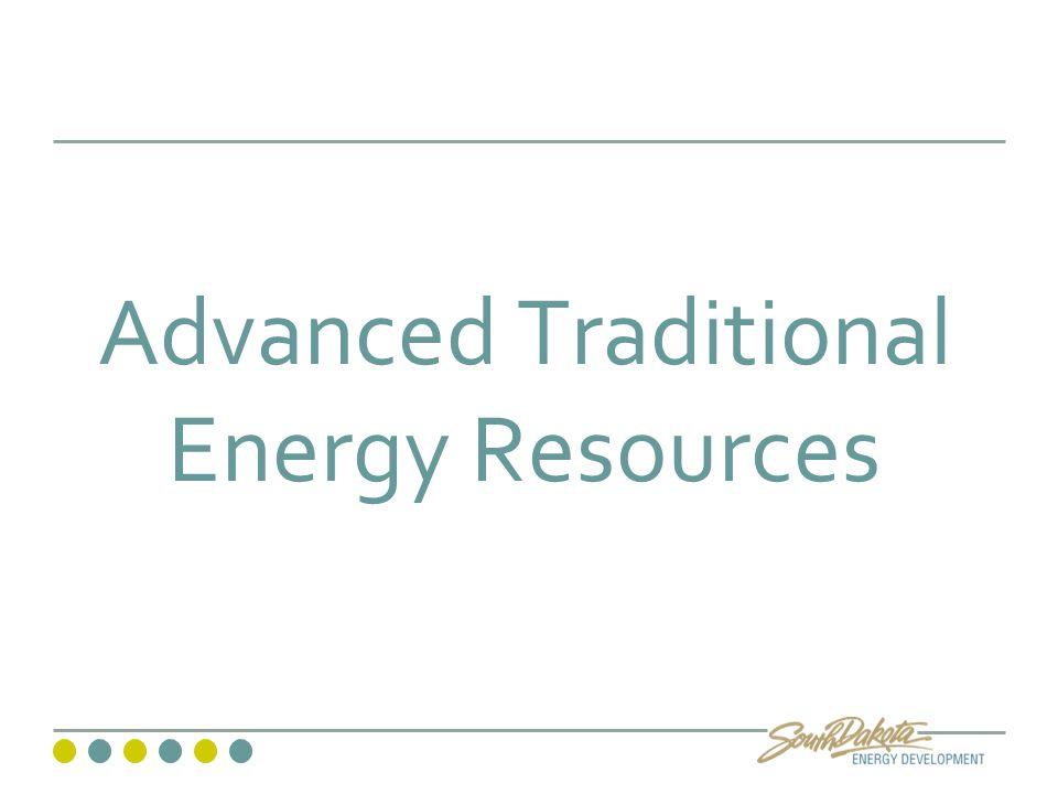 Advanced Traditional Energy Resources