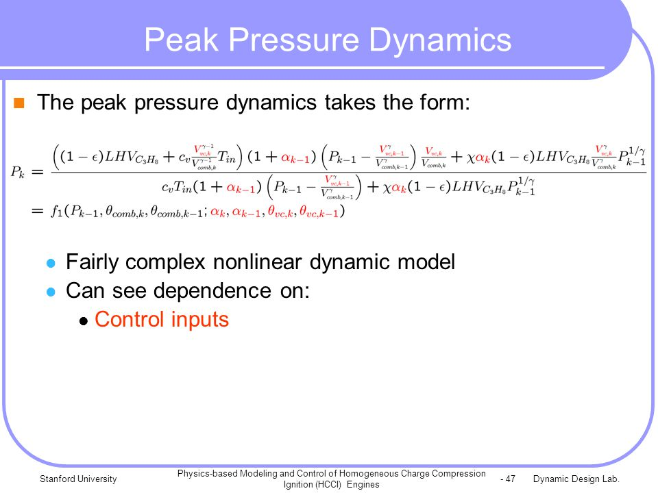 Dynamic Design Lab.Stanford University Physics-based Modeling and Control of Homogeneous Charge Compression Ignition (HCCI) Engines - 47 Peak Pressure