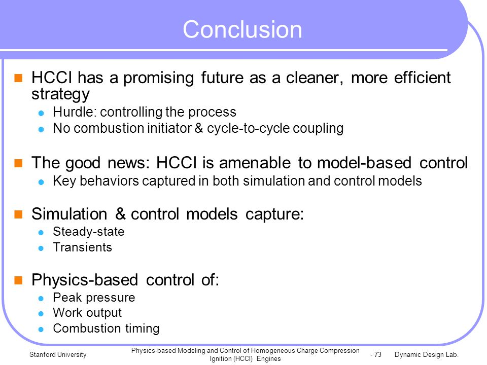 Dynamic Design Lab.Stanford University Physics-based Modeling and Control of Homogeneous Charge Compression Ignition (HCCI) Engines - 73 Conclusion HC