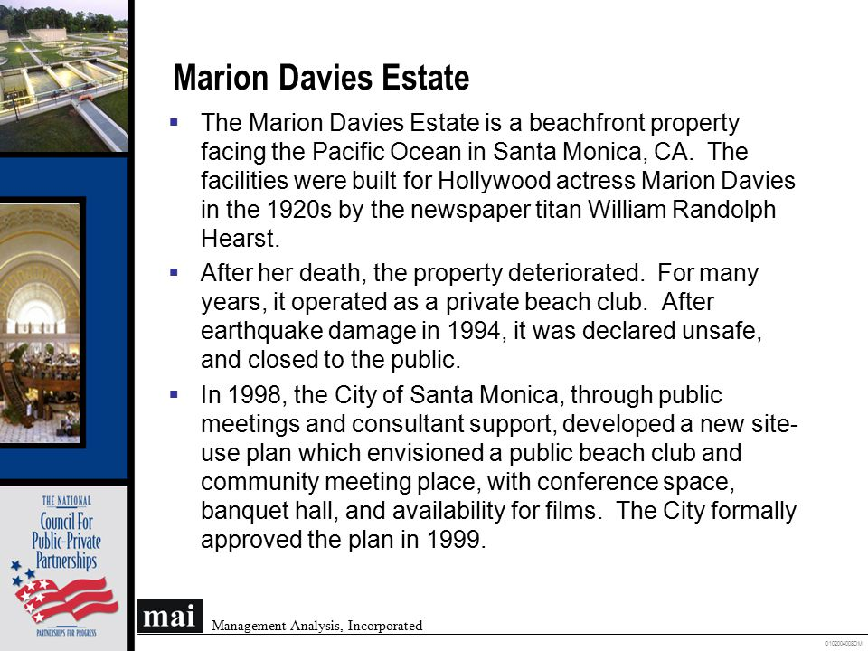 O102004008OMI Management Analysis, Incorporated Marion Davies Estate  The Marion Davies Estate is a beachfront property facing the Pacific Ocean in S