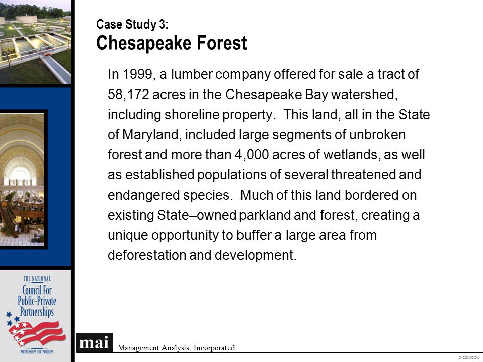 O102004008OMI Management Analysis, Incorporated Case Study 3: Chesapeake Forest In 1999, a lumber company offered for sale a tract of 58,172 acres in