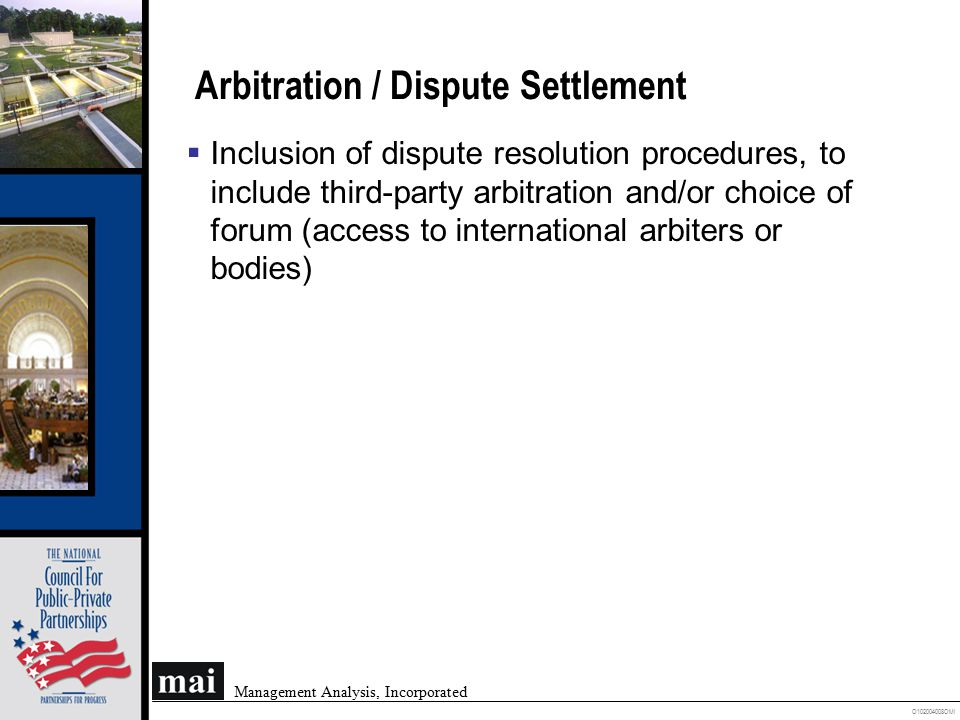 O102004008OMI Management Analysis, Incorporated Arbitration / Dispute Settlement  Inclusion of dispute resolution procedures, to include third-party