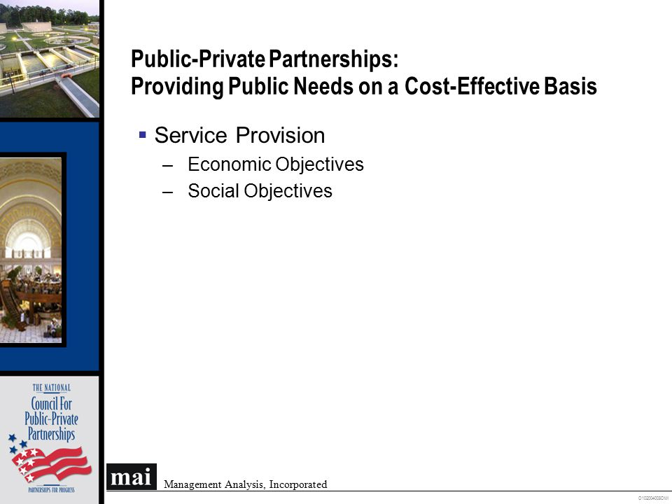 O102004008OMI Management Analysis, Incorporated Public-Private Partnerships: Providing Public Needs on a Cost-Effective Basis  Service Provision –Eco