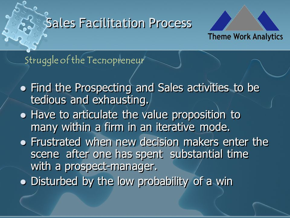 Sales Facilitation Process Q An Identified Prospect needs to be Qualified before efforts are expended to submit a proposal.