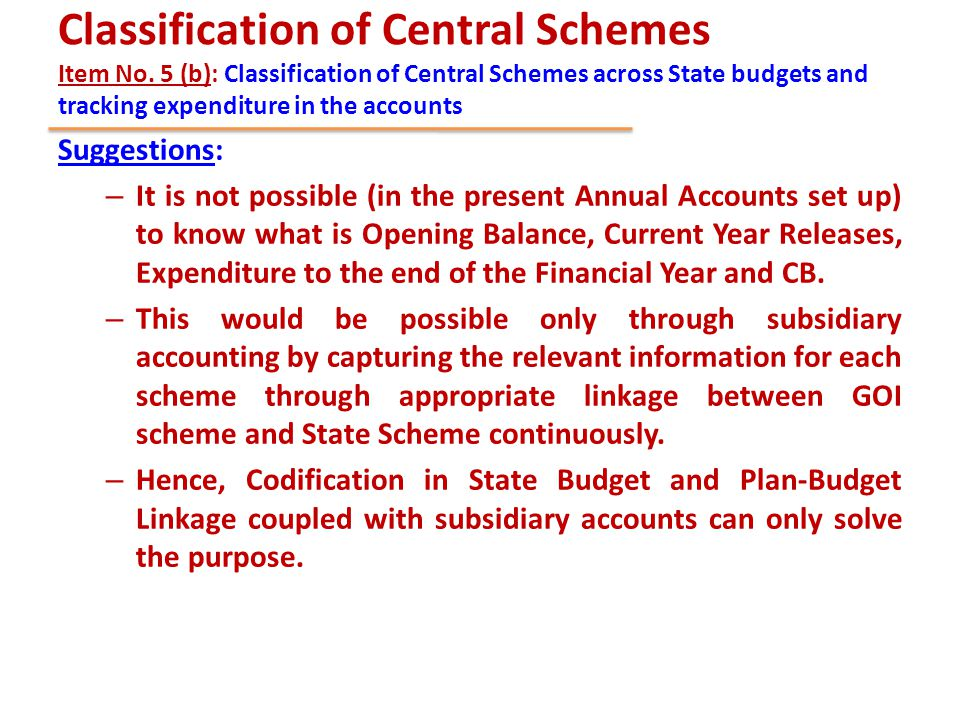 Classification of Central Schemes Item No. 5 (b): Classification of Central Schemes across State budgets and tracking expenditure in the accounts Sugg