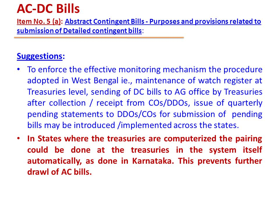 AC-DC Bills Item No. 5 (a): Abstract Contingent Bills - Purposes and provisions related to submission of Detailed contingent bills: Suggestions: To en
