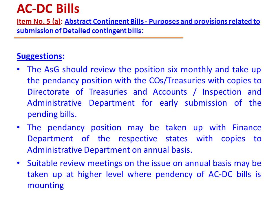 AC-DC Bills Item No. 5 (a): Abstract Contingent Bills - Purposes and provisions related to submission of Detailed contingent bills: Suggestions: The A