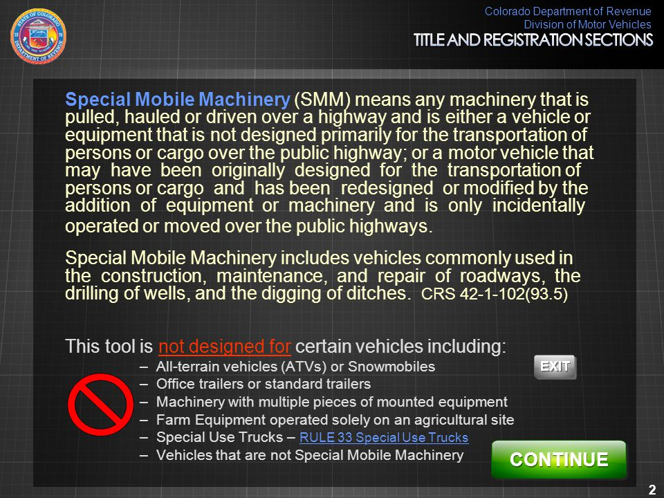 Colorado Department of Revenue Division of Motor Vehicles 3 Does the equipment have either tracks for mobility or turn by skid steer tires.