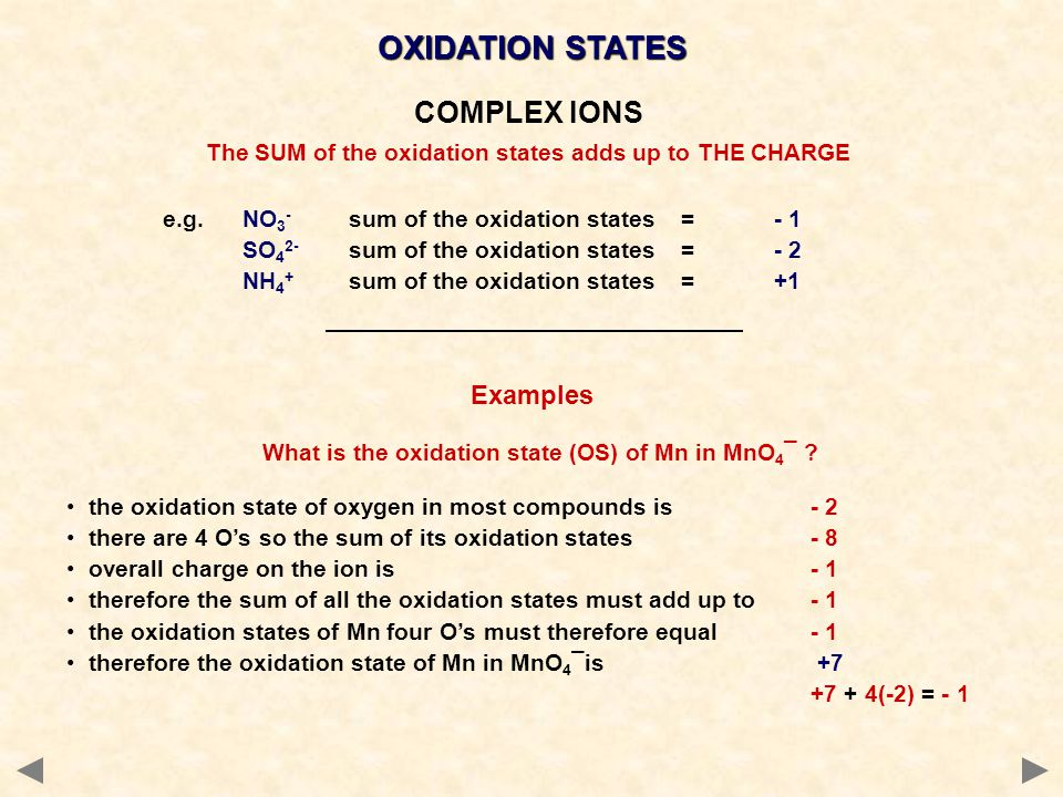 OXIDATION STATES What is the oxidation state (OS) of Mn in MnO 4 ¯ .