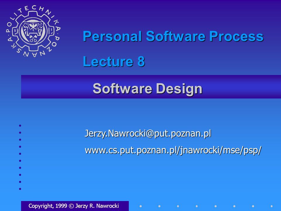 J.Nawrocki, PSP, Lecture 8 Design notation Types of design notation: A natural language (e.g.