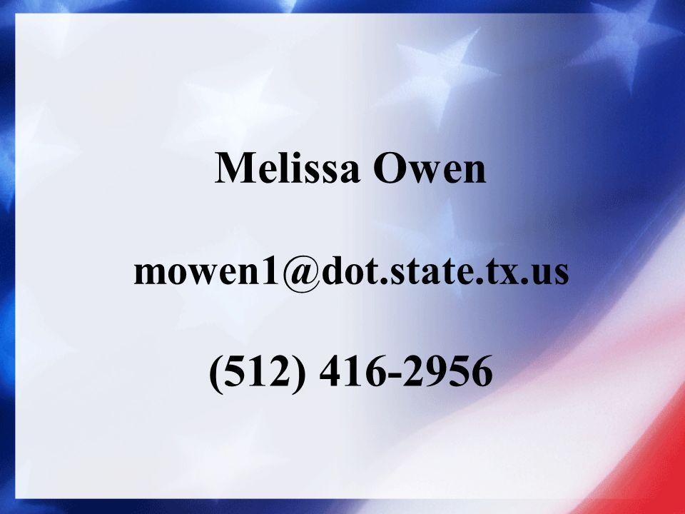 Melissa Owen mowen1@dot.state.tx.us (512) 416-2956