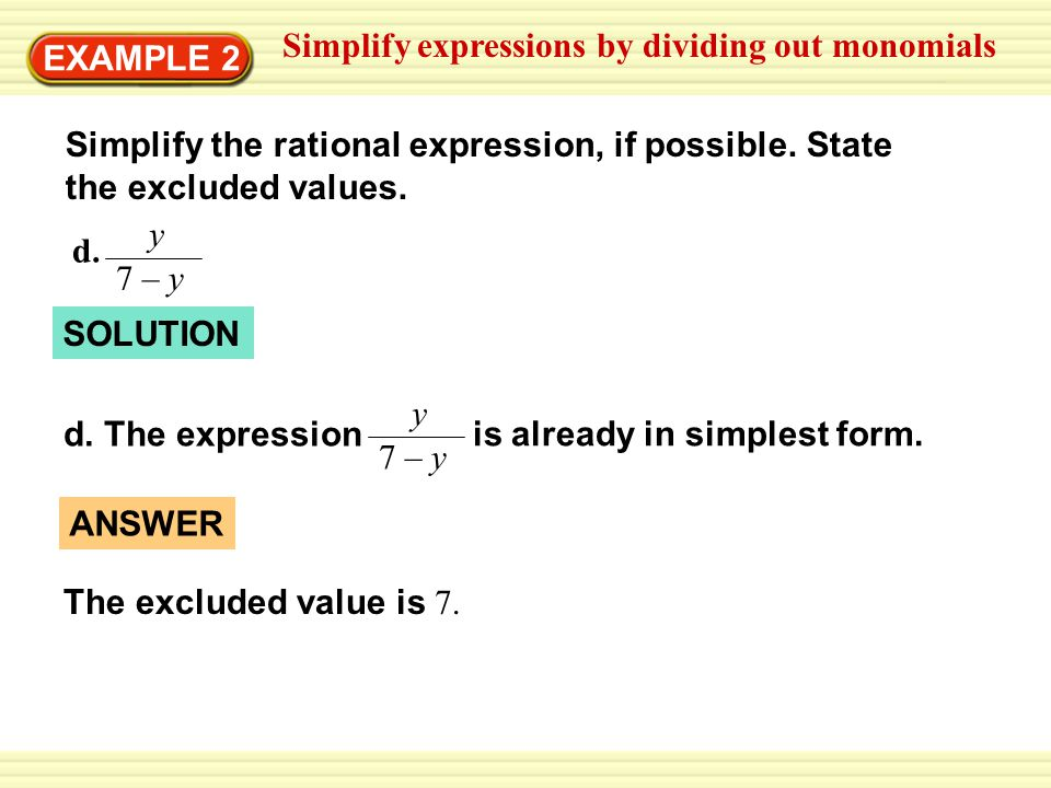 EXAMPLE 2 Simplify the rational expression, if possible.