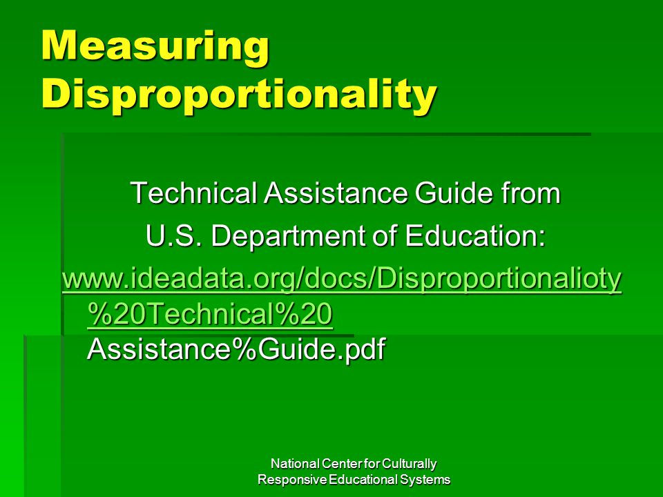 National Center for Culturally Responsive Educational Systems Measuring Disproportionality Technical Assistance Guide from U.S.