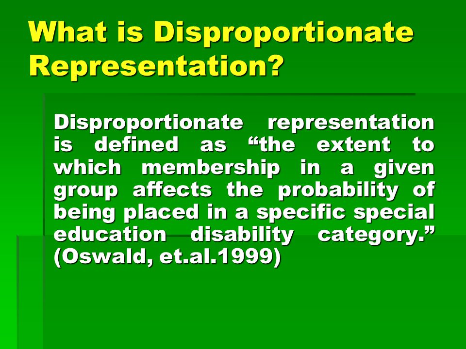 What is Disproportionate Representation.