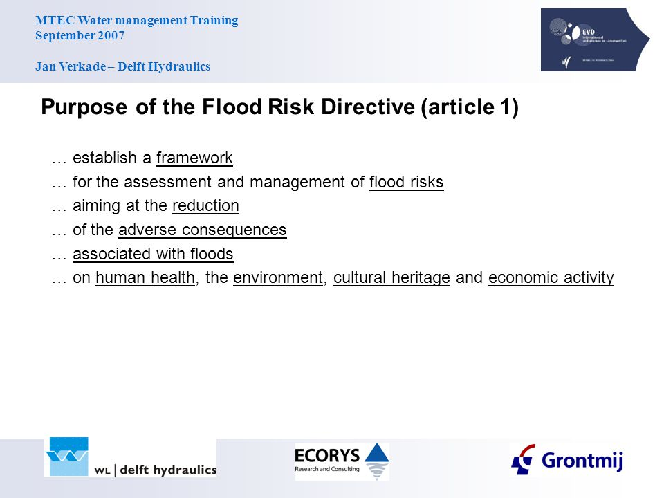 MTEC Water management Training September 2007 Jan Verkade – Delft Hydraulics Discussion Definitions: –'significant' flood risk –'appropriate' objectives –'significant increase' of flood risk Guidelines for implementations.